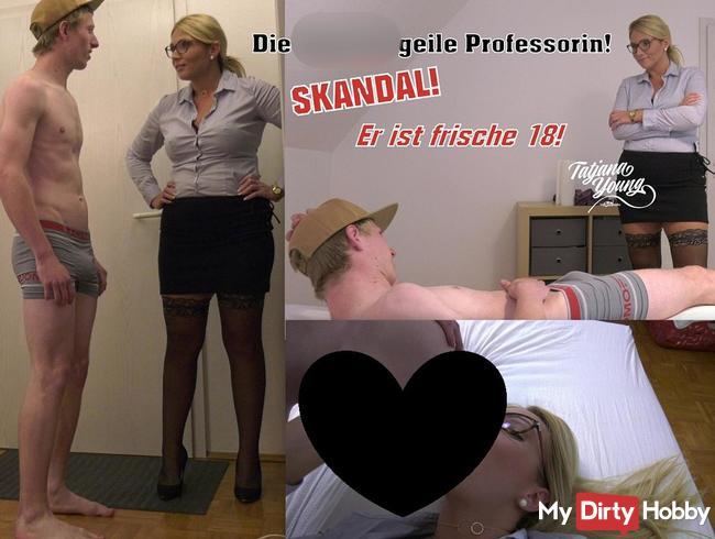 Die Sperma geile Professorin! Skandal! Er ist frische 18!