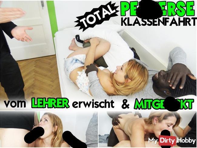 TOTAL PERVERSE KLASSENFAHRT !!! Vom LEHRER erwischt & MITGEFICKT