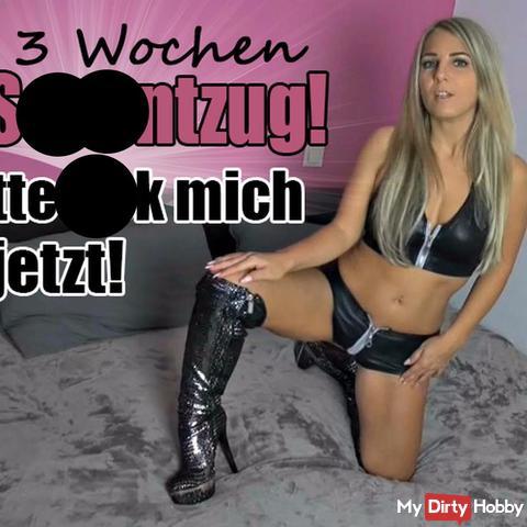 3 Wochen s*xentzug - Bitte fi** mich jetzt!