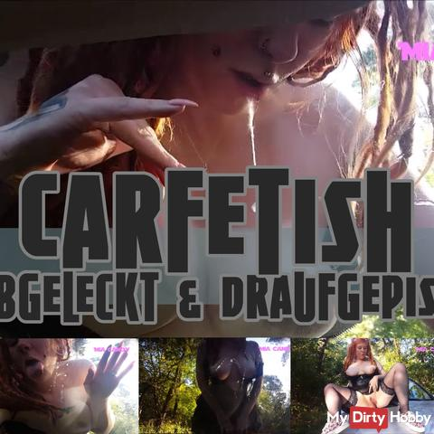 Carfetish- licked & draufgepisst