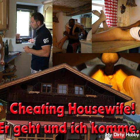 Cheating Housewife - Er geht ich komme!