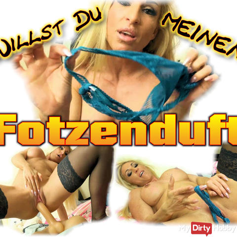 Need my Fotzenduft?