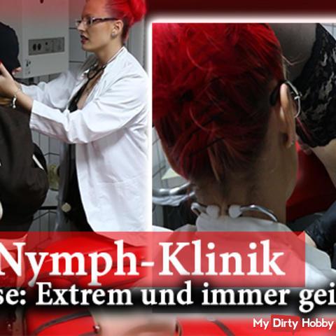 Die Nymph-Klinik 1.! Diagnose: Extrem und immer geil!
