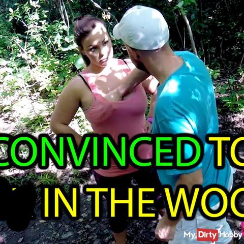 CONVINCED TO fu*k IN THE WOODS