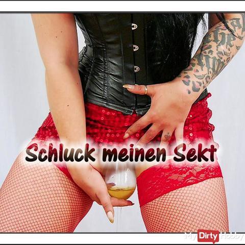 schl**k meinen Sekt