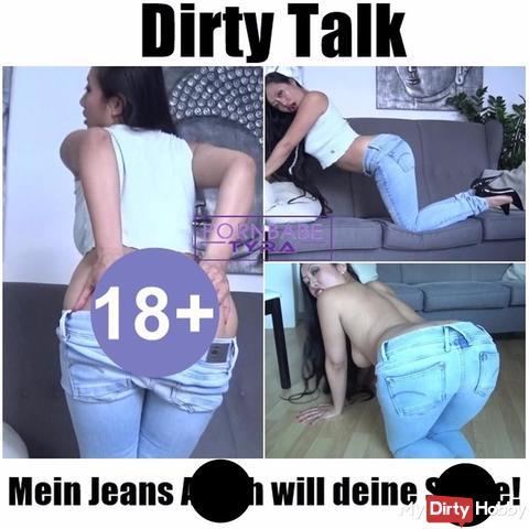Dirty Talk - Mein Jeans ars** will deine Sahne!