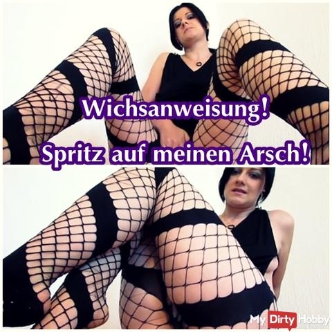 Wichsanweisung: spray on my ass!