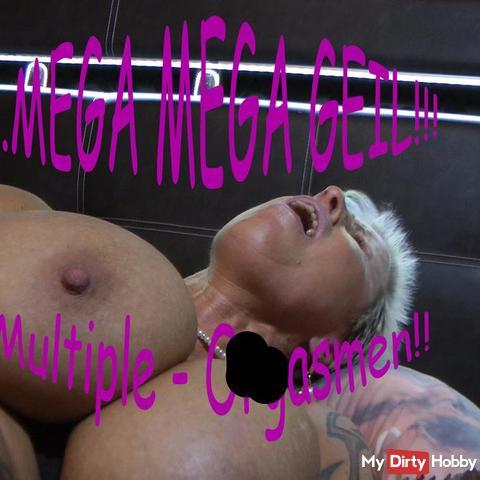 Mega - Mega GEIL!! Multiple - Orgasmen!!!!!