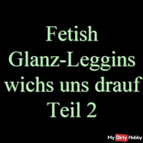 Glanz Leggins - wi**s uns drauf 2