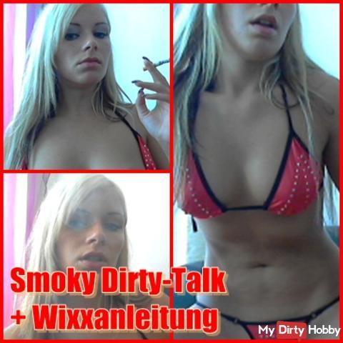 SMOKY DIRTY-TALK + WIXXANLEITUNG