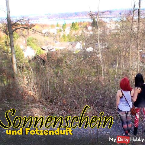 Sunshine and Fotzenduft
