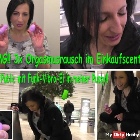 OMG !! 3x ORGASMUS RAUSCH in the shopping center !!!