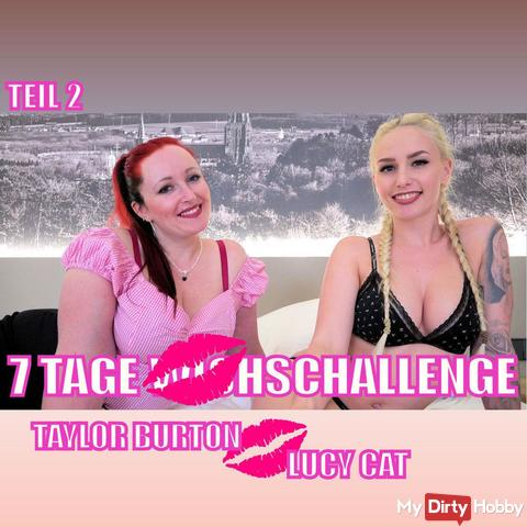 7 TAGE wi**sCHALLENGE | TAYLOR BURTON+LUCY CAT TEIL 2