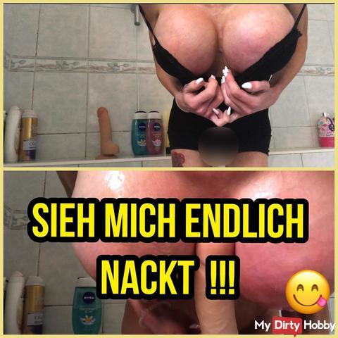 SIEH MICH NACKT -MIT HARTEN schw**z !!