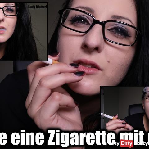 Genieße eine Zigarette mit mir