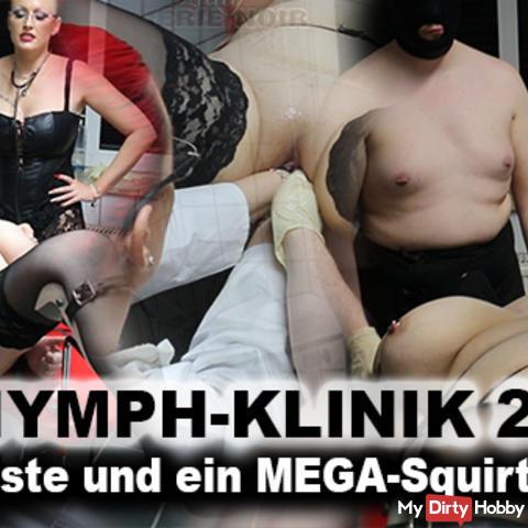 Die Nymph-Klinik 2.! 3 Fäuste und ein Mega-Squirt!