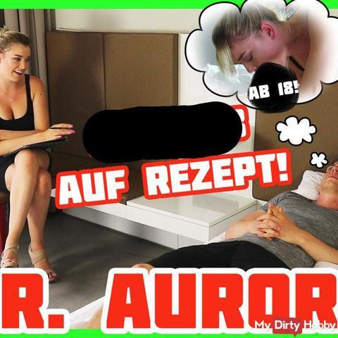 Dr. Aurora - bl*wjob auf Rezept | Anny Aurora