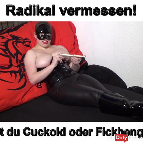 Radical measure! Are you Cuckold or Fickhengst?