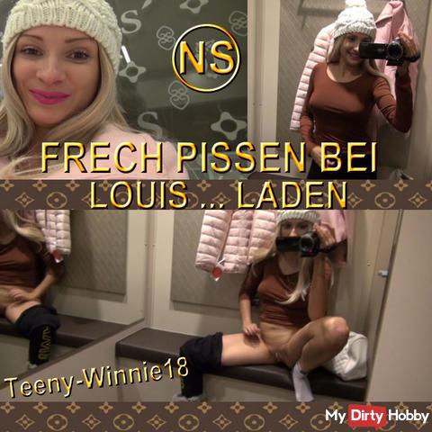FRECHER PISS BEI LOUIS LADEN