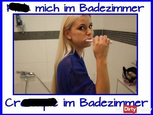 Morgens fi**-cream**e im Badezimmer…..