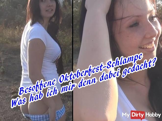 As a drunken Oktoberfest slut on the road