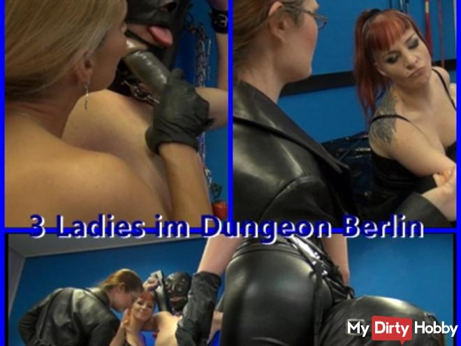 Drei Ladies im Dungeon Berlin