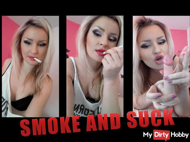 Smoke and suck !