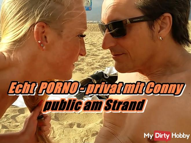 Real PORNO - private with Conny - public on the beach
