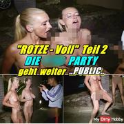 """""""Rotze Voll"""" Teil 2 - die pi** Party geht weiter PUBLIC"""