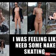 I was feeling like i need some naked skating ...