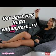 Before the party Nerd deflowered .. !!?