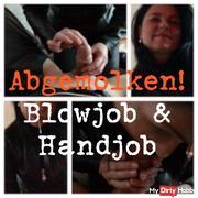Abgemolken - Blowjob & Handjob