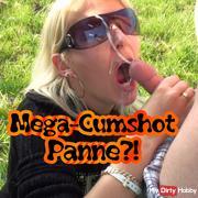 Mega-Cumshot!! Panne?!