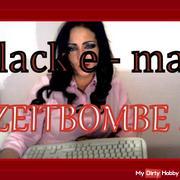 Black - e mail, time bomb!