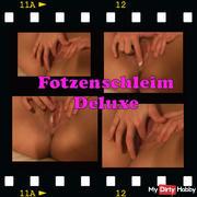 >> Fotzenschleim DELUXE <<