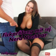 Fickprüfung with 18j. Nerd neighbor