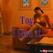 Toy - I love it