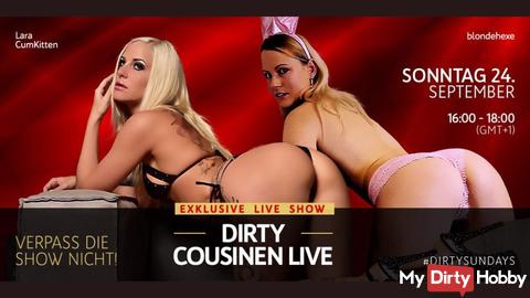 EXCLUSIVE LIVE SHOW - Sonntag 24. September 16:00-18:00 Uhr - DIRTY COUSINEN LIVE
