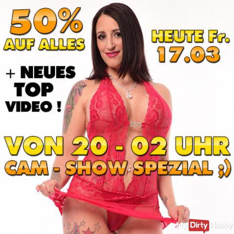 NUR HEUTE 17.03 NOCHMAL 50% MEGA BONUS AUF ALLES + NEUES TOP VIDEO + MEGA WEBCAM SHOW SPEZIAL :) DER OBERHAMMER ! NUR HEUTE VON 20 - 02 UHR !!! ZUSCHLAGEN LOHNT SICH KNUTSCH*