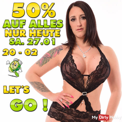 ONLY TODAY SA. 27.01.2018! 50% OFF EVERYTHING FROM 8 PM - 2 PM IN THE EARLY! ALL MY VIDEOS AT FATS 50% REDUCED + WEBCAM SPECIAL SHOW! THE ABSOLUTE OBERHAMMER !!! BEAT TO FUCK AND PURE;) TODAY ON SA. 27.01 FROM 8 PM - 2 PM IN THE EARLY;)