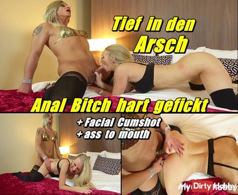 Deep in the ass - Anal Bitch fucked hard ---- the new video of me is online