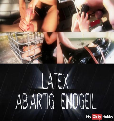 NEUES VIDEO: LATEX ABARTIG ENDGEIL