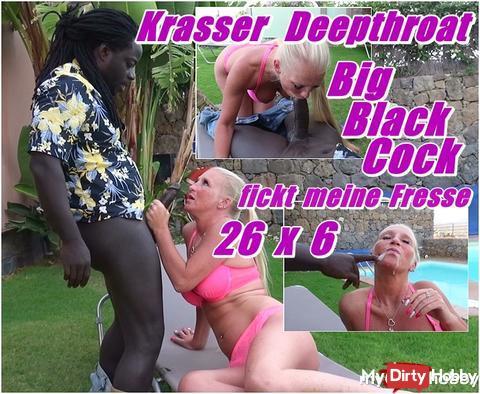Krasser Deepthroat - Big Black Cock 26 x 6 fickt meine Fresse --- der dickste Schwanz ever -- ab jetzt online