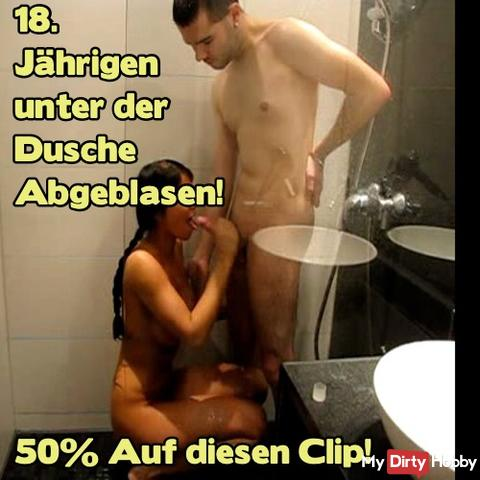 50% !! Today from midnight to midnight !! On the clip: 18.Jahre in the shower blown off! 50% !!