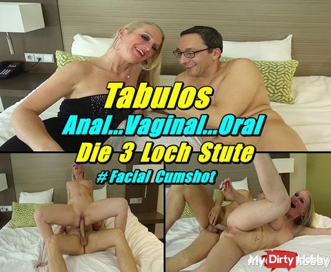 Tabulos - Anal..Vaginal..Oral - The 3 hole mare --- NEW CLIP, from now on for YOU online