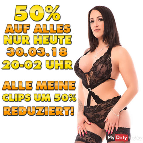 ON TODAY ON CHARLES 'DAY. 30.03.2018! 50% OFF EVERYTHING FROM 8 PM - 2 PM IN THE EARLY! ALL MY CLIPS WITH FATS 50% REDUCED! THE ABSOLUTE OBERHAMMER !!! HIT TO IT PAYS VERY;) ONLY TODAY ON CHURCH DAY. 30.03 OF 8 PM - 2 PM IN THE EARLY;) MEGA