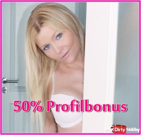 jetzt 50% Profilbonus...