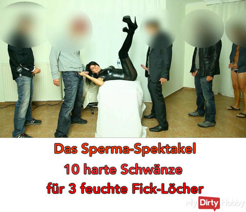 "The new gangbang video is online: ""The sperm spectacle 10 hard cocks for 3 wet fuck holes"""
