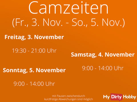 Camzeiten - Fr. 3. Nov - So. 5. November
