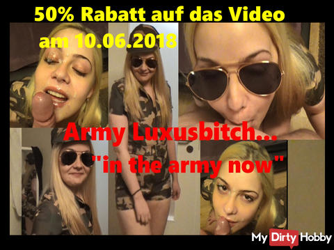 """50% discount on 10.06.18 Sunday on the video: Army Luxusbitch ... """"in the army now"""""""